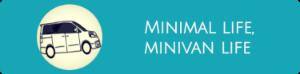 minimal life. minivan life